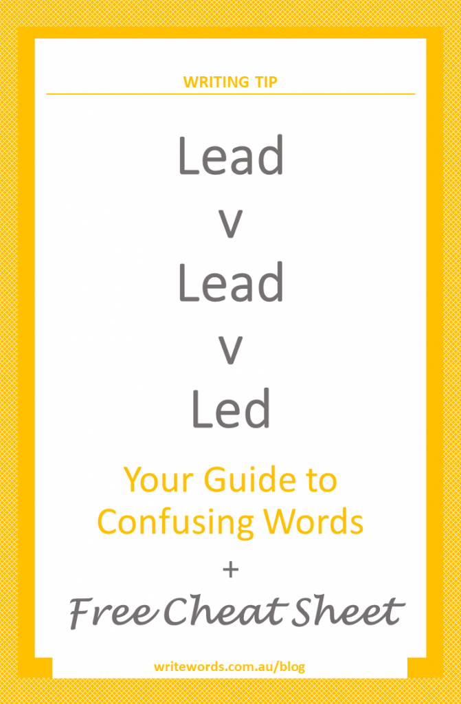 Orange borders on white with orange text overlay – Lead v Lead v Led – Your guide to confusing words