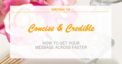 Pencils and flowers with text overlay – Writing tips – Concise and credible. How to get your message across faster