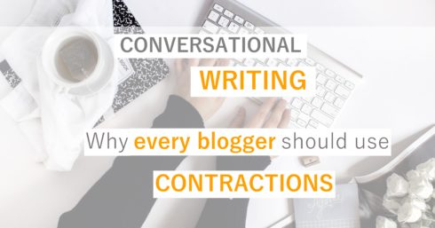 Typing on keyboard with text overlay – Conversational writing – Why every blogger should use contractions