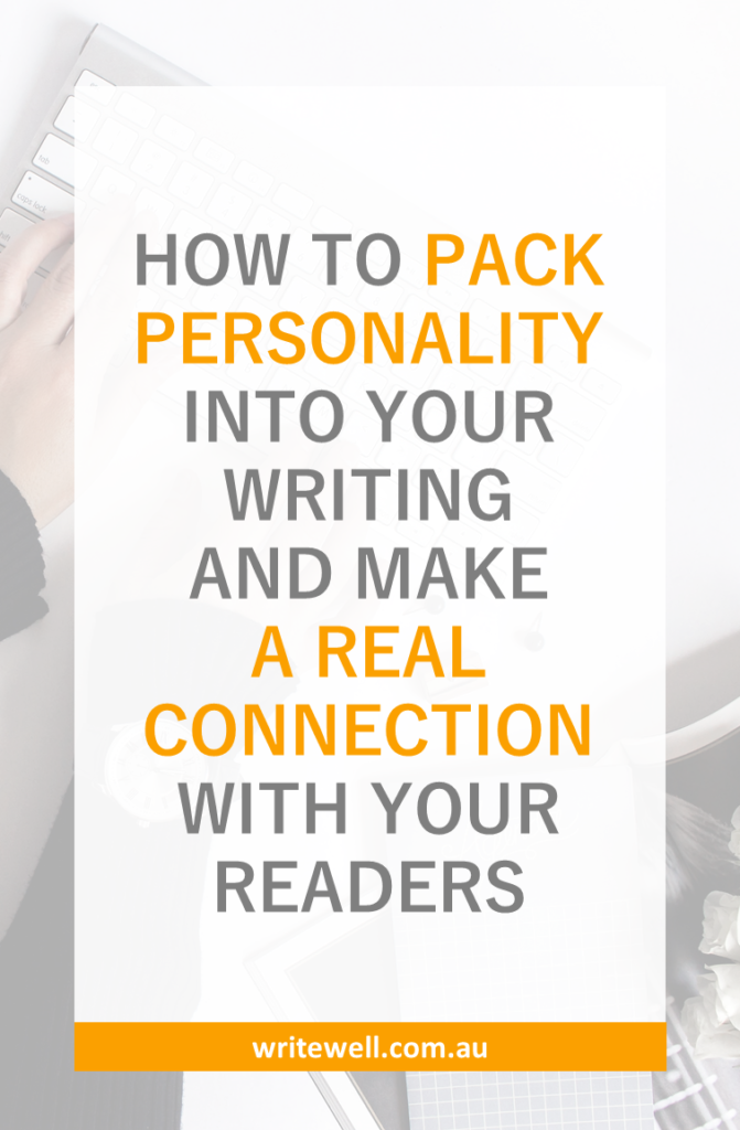 HOW TO PACK PERSONALITY INTO YOUR WRITING AND MAKE A REAL CONNECTION WITH YOUR READERS