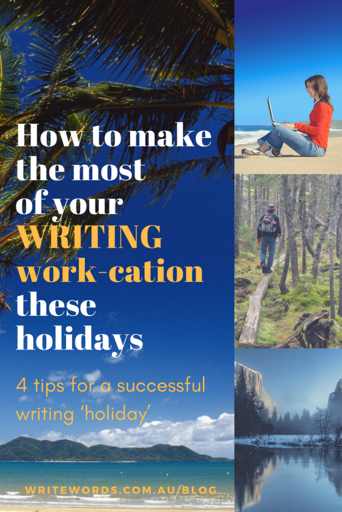Palms, sea, working on beach, hiking, mountains with text overlay – How to make the most of your writing work-cation these holidays. 4 tips for a successful writing holiday