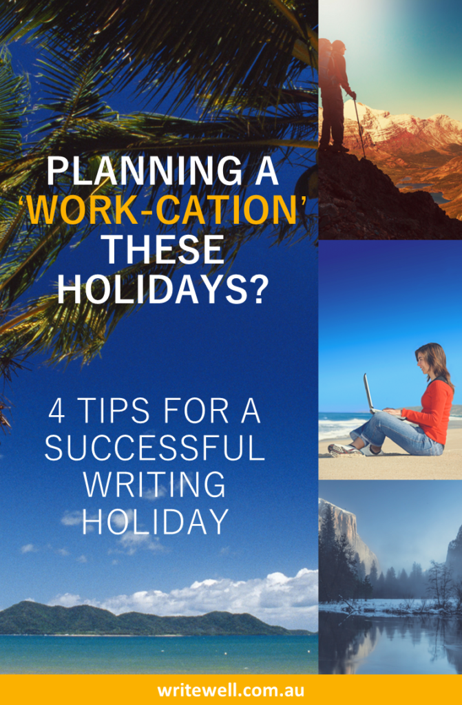 Holiday scenes with text overlay – Planning a workcation these holidays? 4 tips for a successful writing holiday