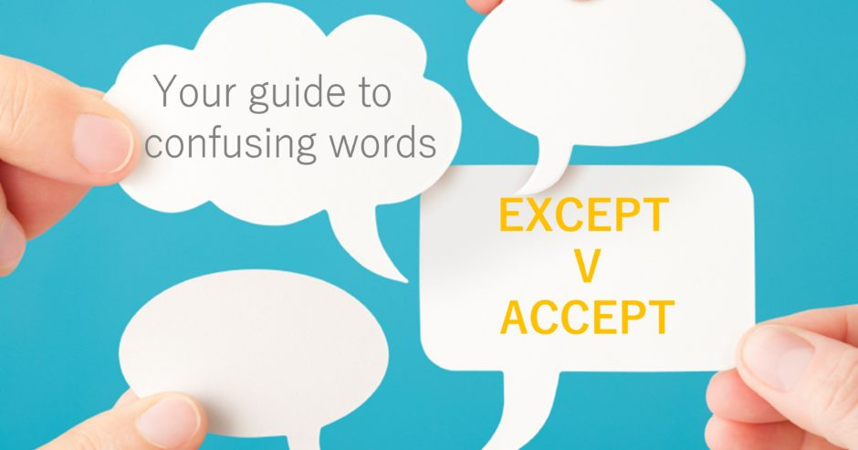 Thought bubbles with text overlay – Accept v Except – Your guide to confusing words