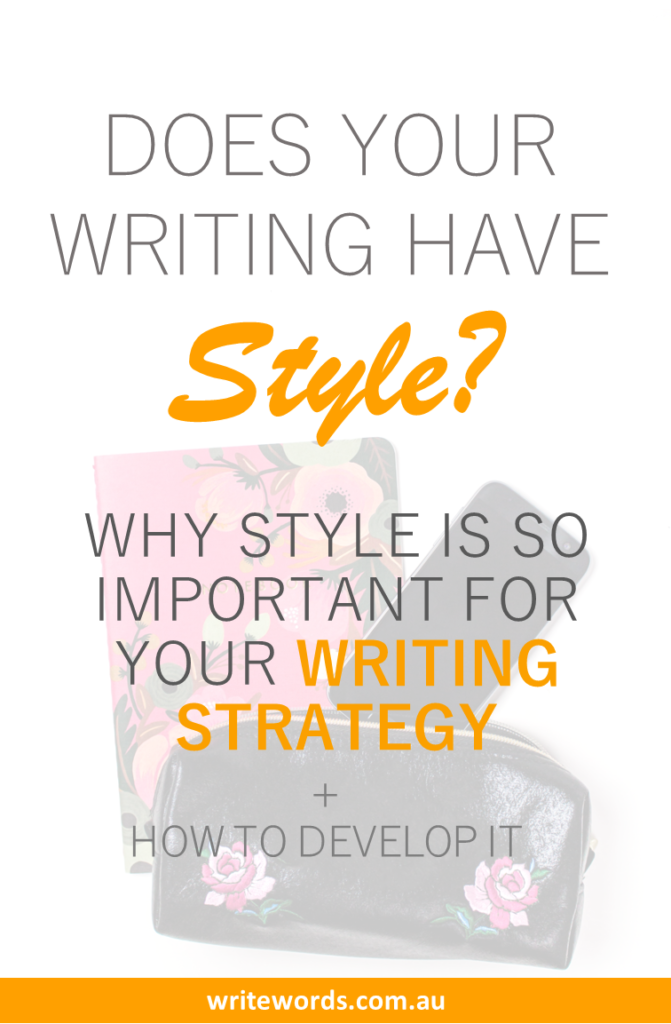 Stylish purse, notebook, phone with text overlay – Does your writing have style? Why style is so important for your writing strategy + how to develop it
