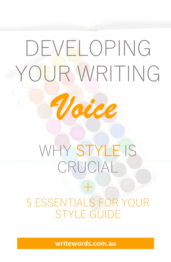 Colourful water paints with text overlay – Developing your writing voice. Why style is crucial + 5 essentials for your style guide