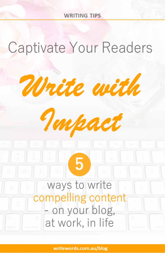 Keyboard, pink flowers and vase with text overlay – Captivate your readers. Write with impact. 5 ways to write compelling content on your blog, at work, in life