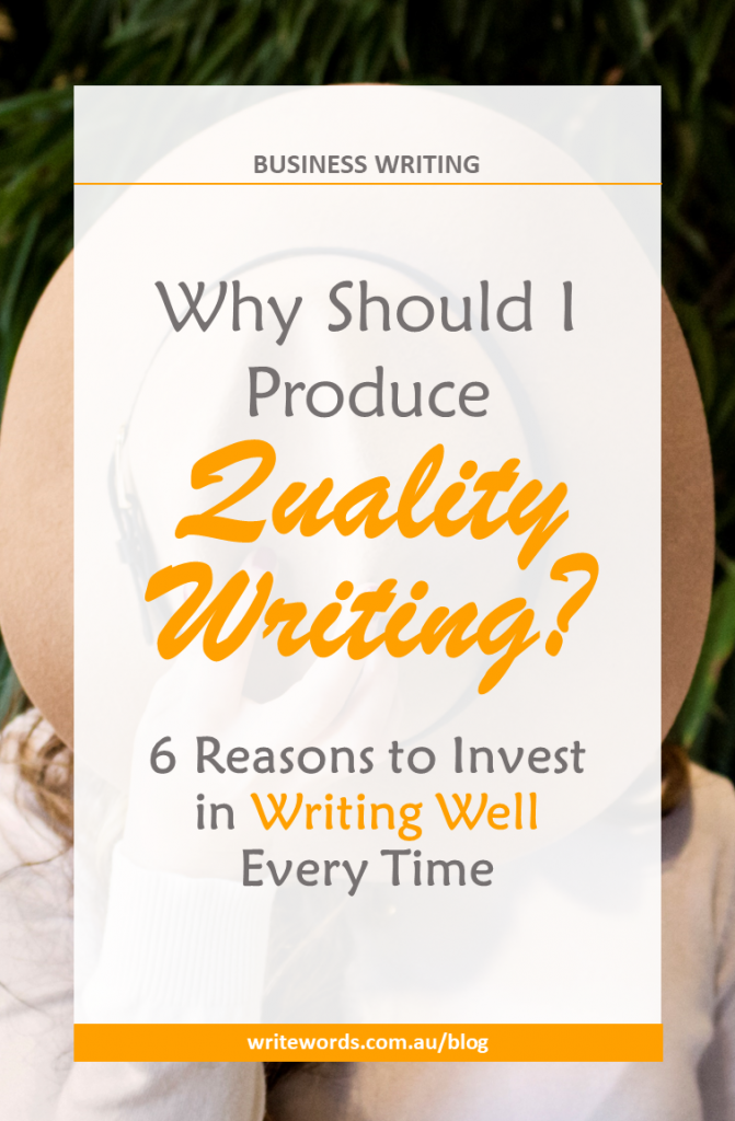 Hat covering woman's face with text overlay – Why should I produce quality writing? 6 reasons to invest in writing well every time