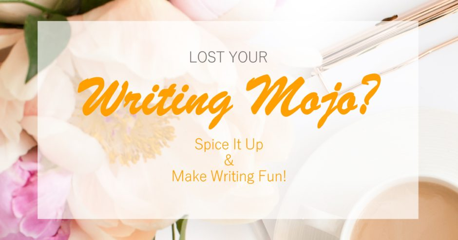 Flowers, clipboard, coffee with text overlay – Lost your writing mojo? Spice it up and make writing fun