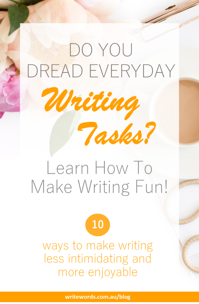 Flowers, clipboard, coffee with text overlay – Dread everyday writing tasks? Learn how to make writing fun! 10 ways to make writing less intimidating and more enjoyable