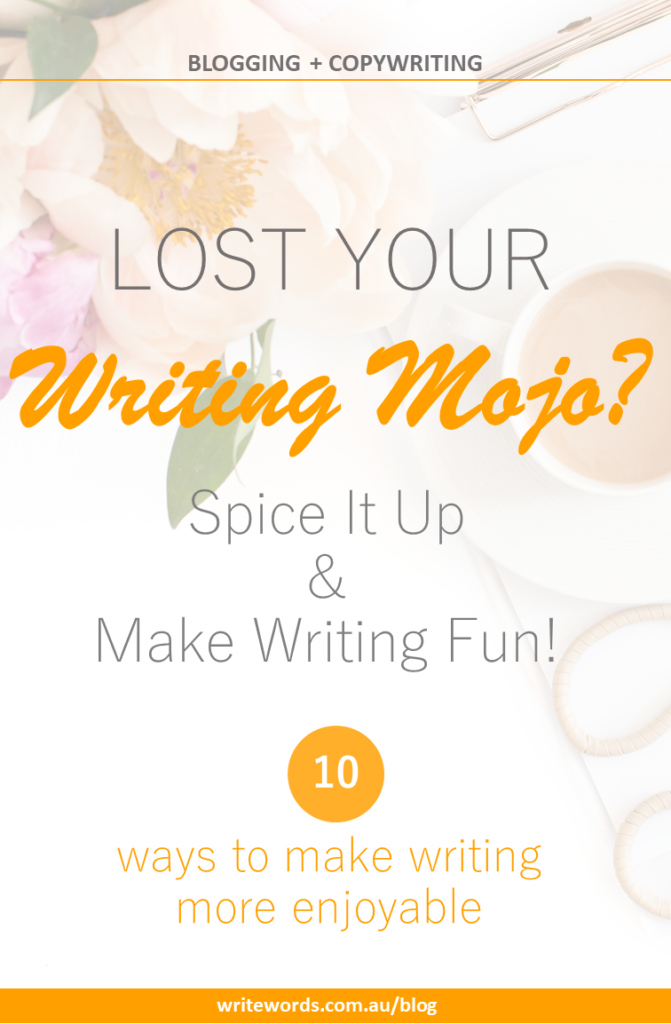 Flowers, clipboard, coffee with text overlay – Lost your writing mojo? Spice it up and make writing fun. 10 ways to make writing more enjoyable